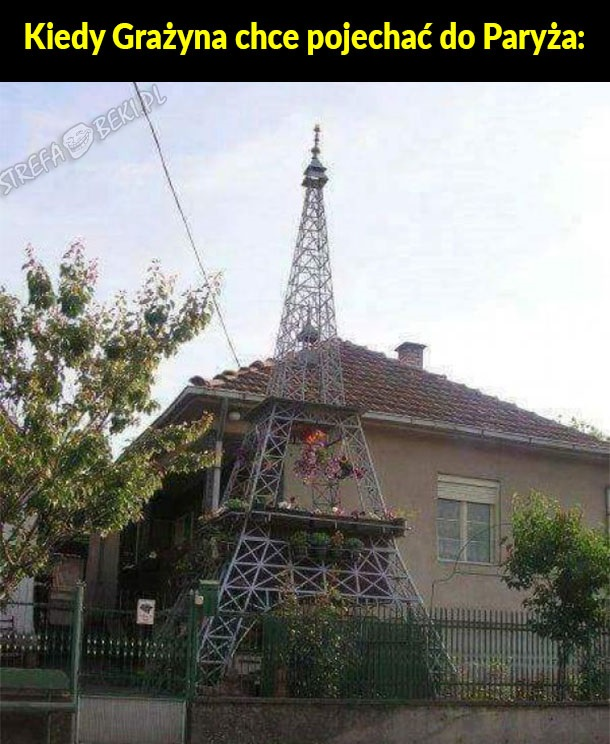 Kiedy Grażyna chce pojechać do Paryża xD